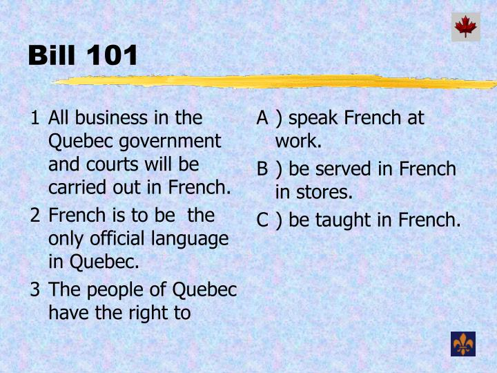 All business in the Quebec government and courts will be carried out in French.