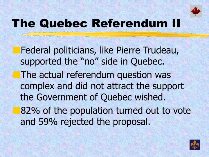 The Quebec Referendum II