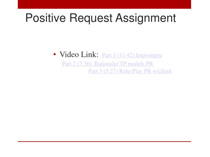 Positive Request Assignment