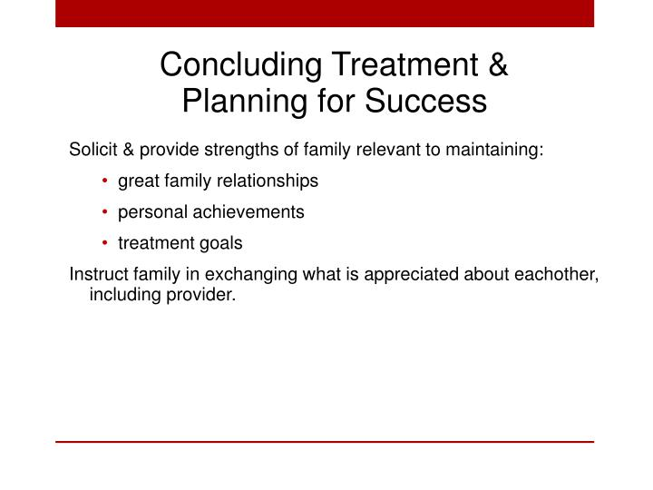 Concluding Treatment & Planning for Success