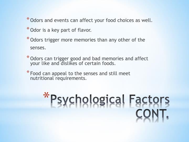 Odors and events can affect your food choices as well.
