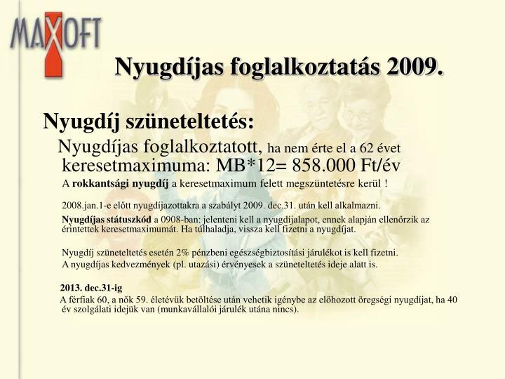 Nyugdíjas foglalkoztatás 2009.