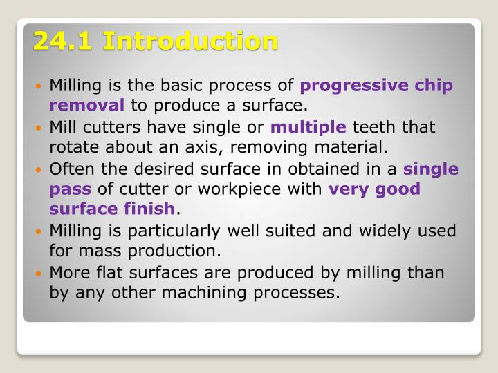 Milling is the basic process of