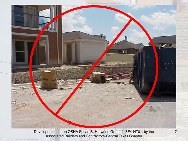 Developed under an OSHA Susan B. Harwood Grant, #46F4-HT01, by the Associated Builders and Contractors-Central Texas Chapter