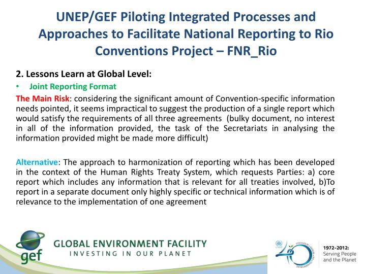 UNEP/GEF Piloting Integrated Processes and Approaches to Facilitate National Reporting to Rio Conventions Project – FNR_Rio