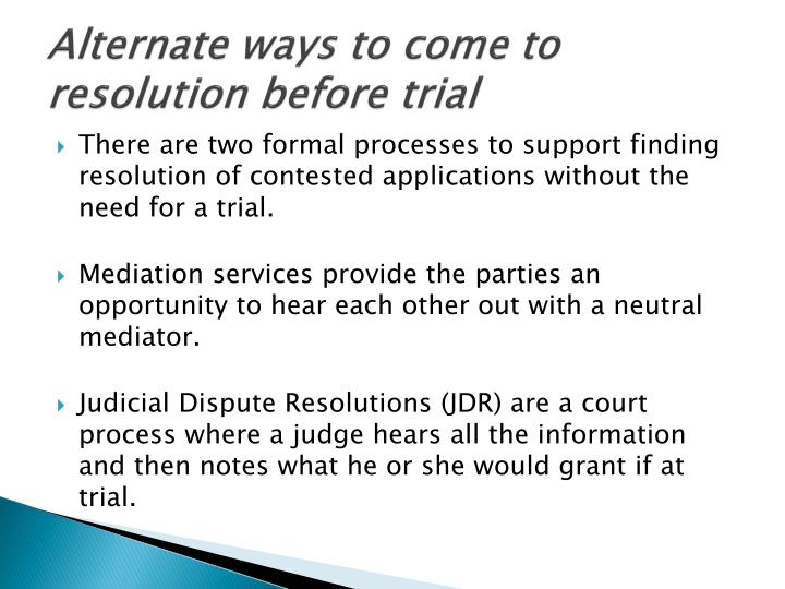 Alternate ways to come to resolution before trial
