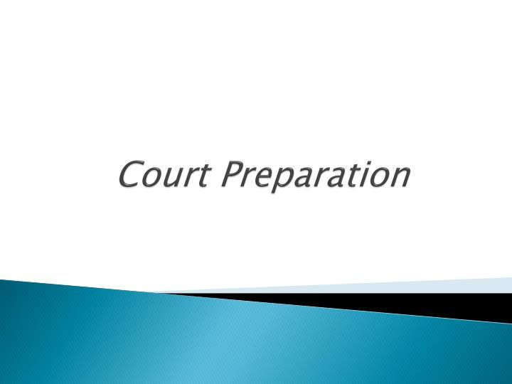 Court Preparation