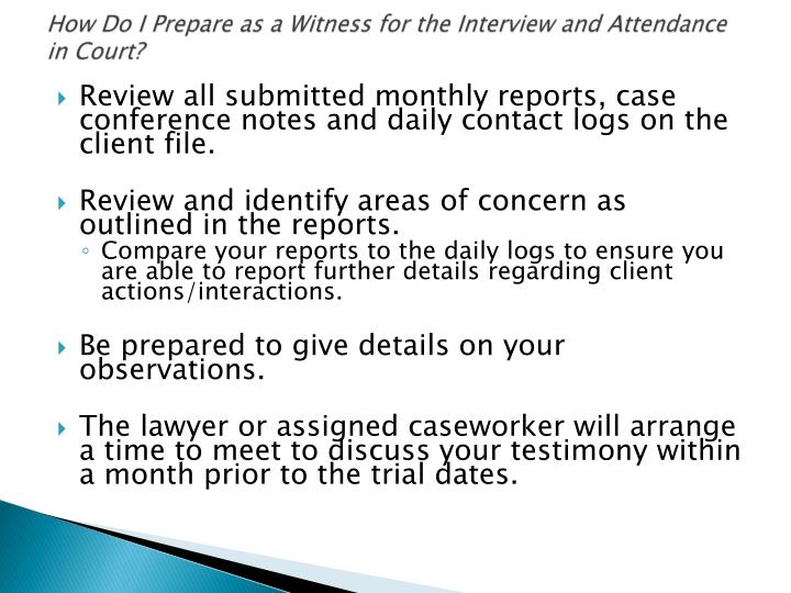 How Do I Prepare as a Witness for the Interview and Attendance in Court?