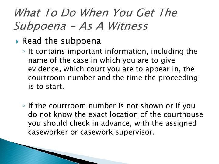 What To Do When You Get The Subpoena - As A Witness