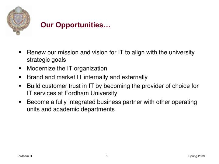 Our Opportunities…