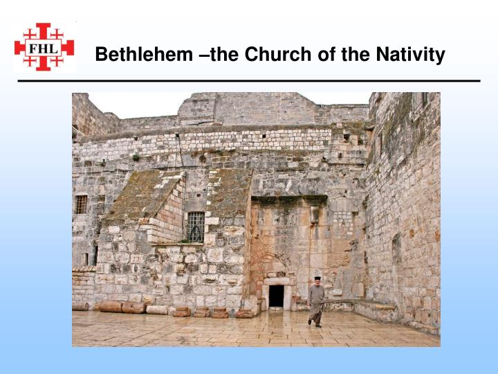 Bethlehem –the Church of the Nativity