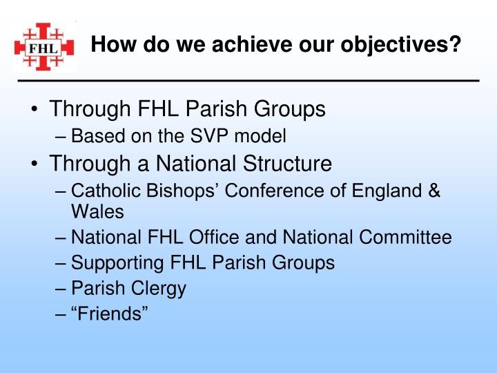 How do we achieve our objectives?