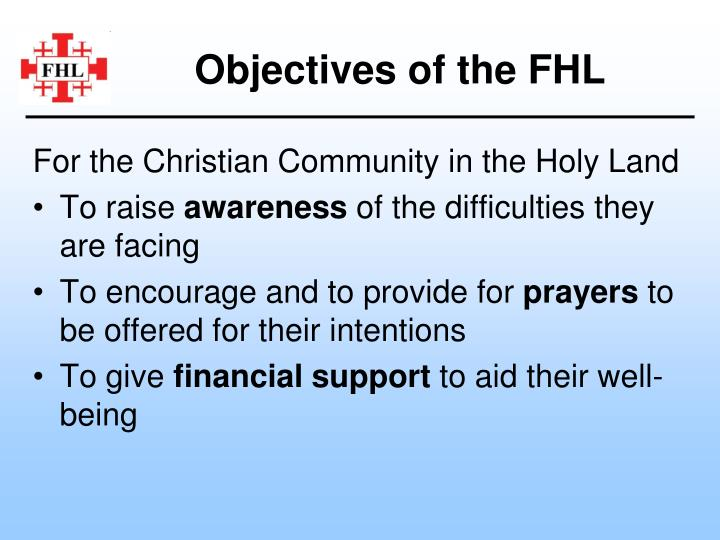 Objectives of the FHL
