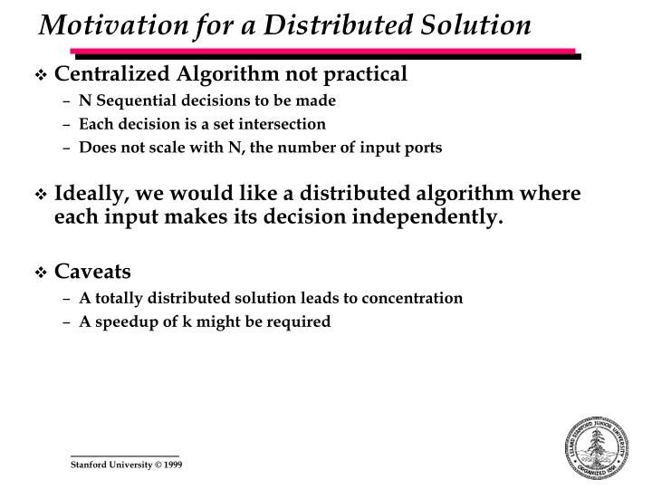 Motivation for a Distributed Solution