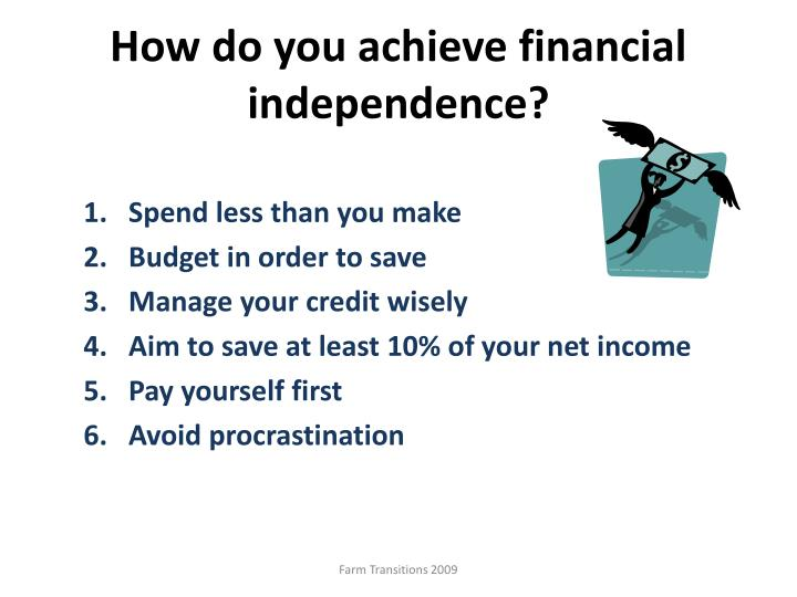 How do you achieve financial independence?
