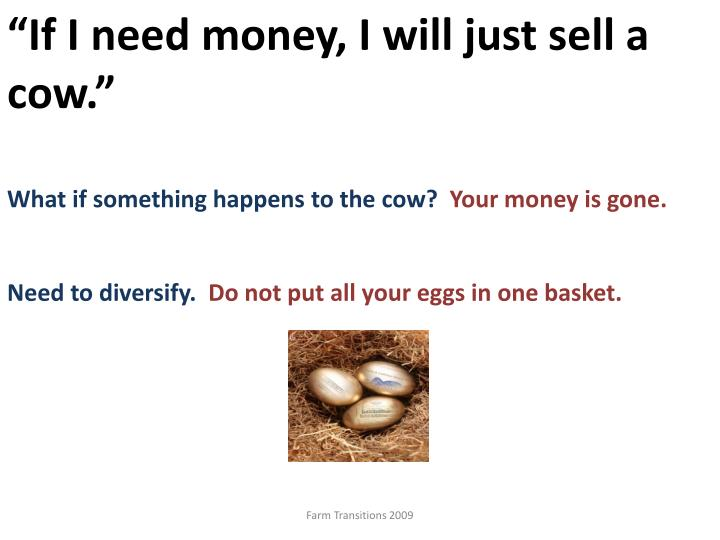 """""""If I need money, I will just sell a cow."""""""