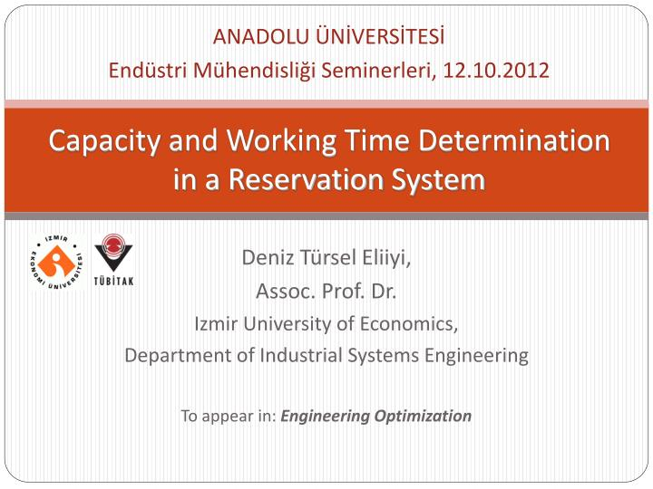 Capacity and working time determination in a reservation system