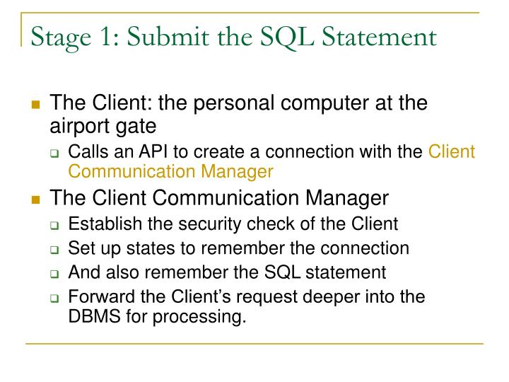 Stage 1: Submit the SQL Statement