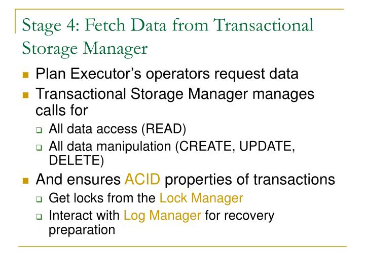 Stage 4: Fetch Data from Transactional Storage Manager