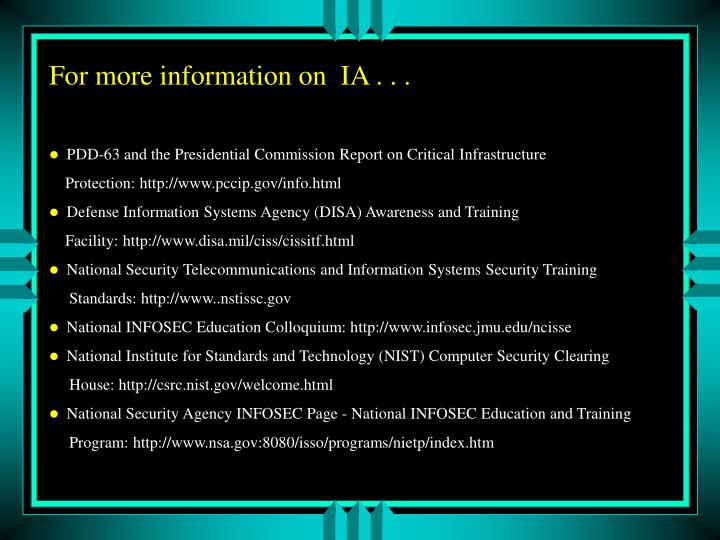 For more information on  IA . . .