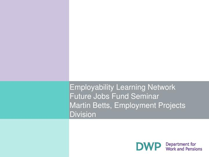 Employability learning network future jobs fund seminar martin betts employment projects division