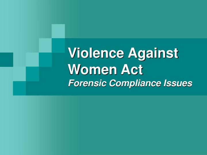 violence against women act forensic compliance issues