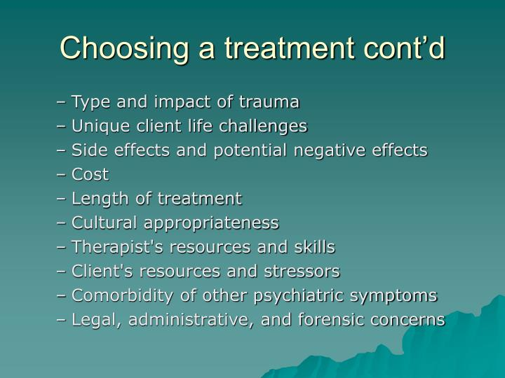 Choosing a treatment cont'd