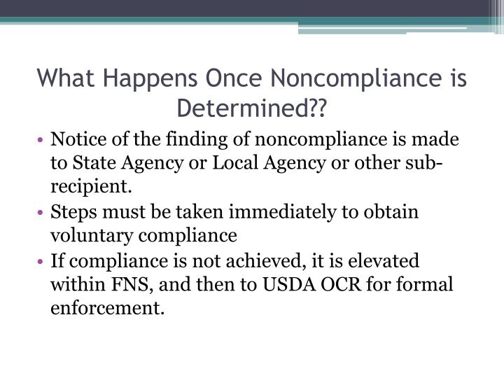 What Happens Once Noncompliance is Determined??