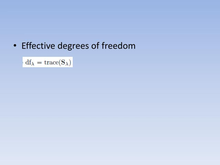 Effective degrees of freedom
