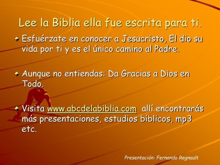 Lee la Biblia ella fue escrita para ti.