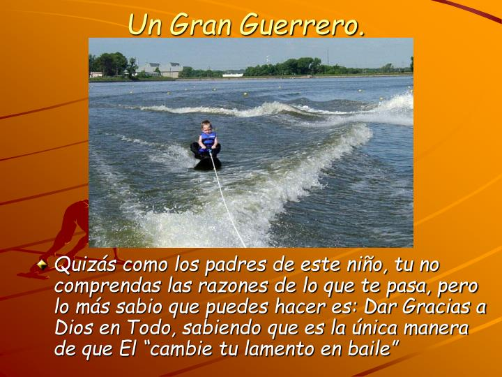 Un Gran Guerrero.