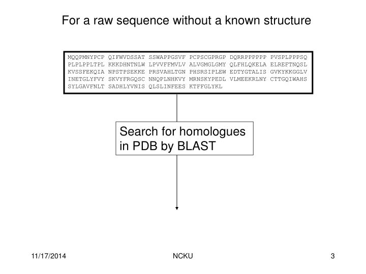For a raw sequence without a known structure