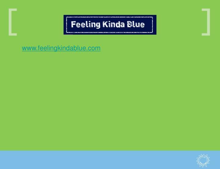 www.feelingkindablue.com