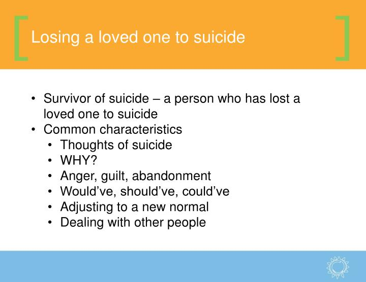 Losing a loved one to suicide