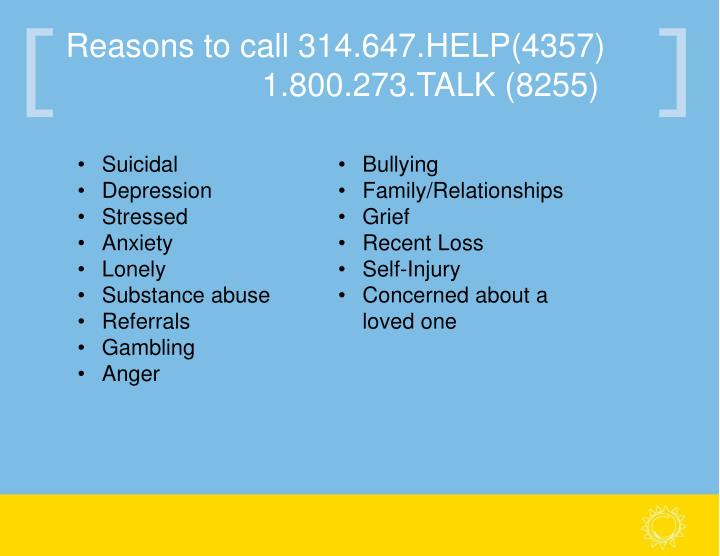 Reasons to call 314.647.HELP(4357)