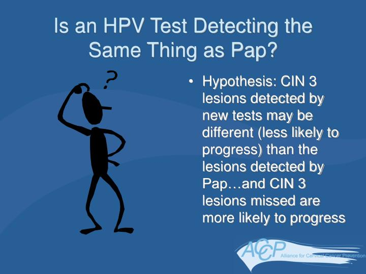 Is an HPV Test Detecting the Same Thing as Pap?