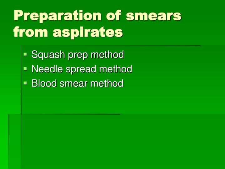 Preparation of smears from aspirates