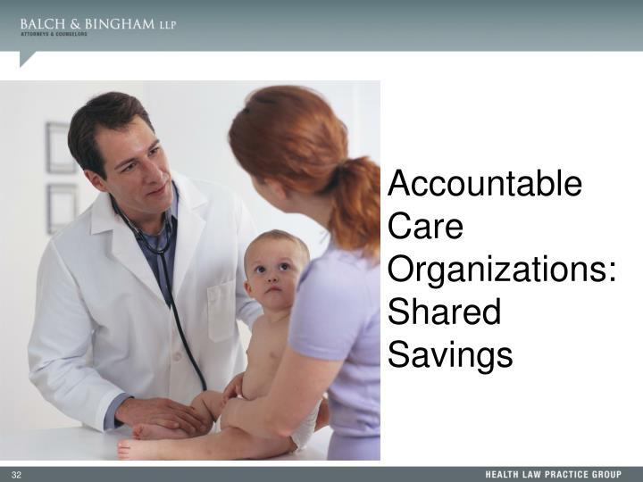 Accountable Care Organizations: Shared Savings