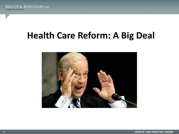 Health Care Reform: A Big Deal