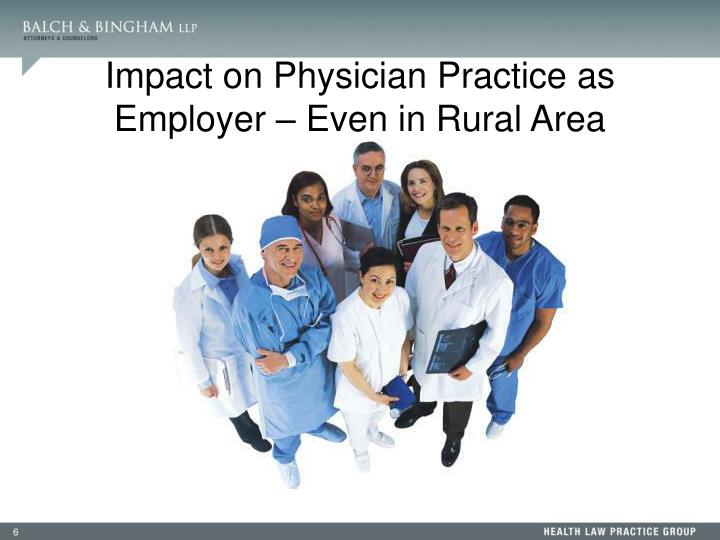 Impact on Physician Practice as Employer – Even in Rural Area
