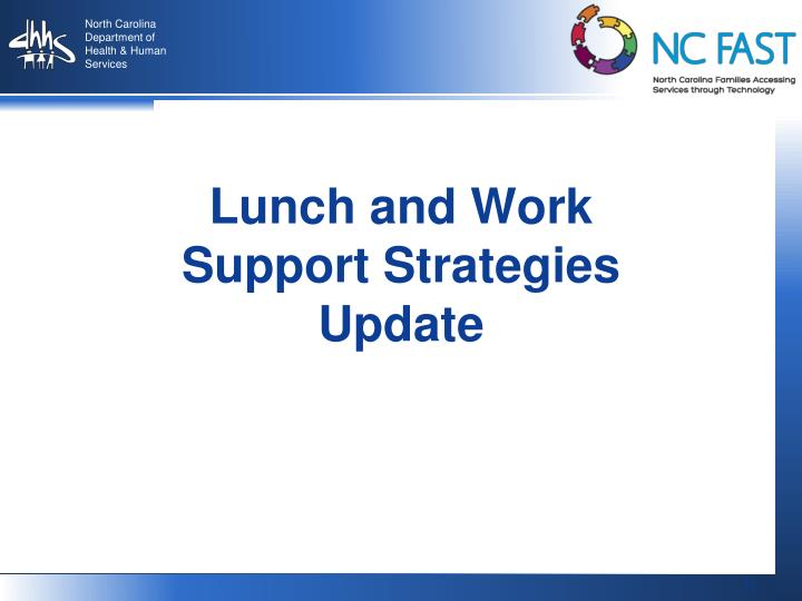 Lunch and Work Support Strategies Update