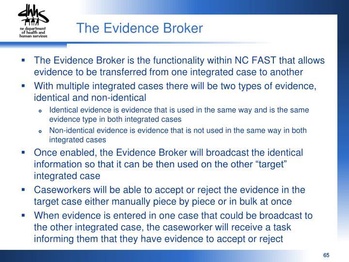 The Evidence Broker