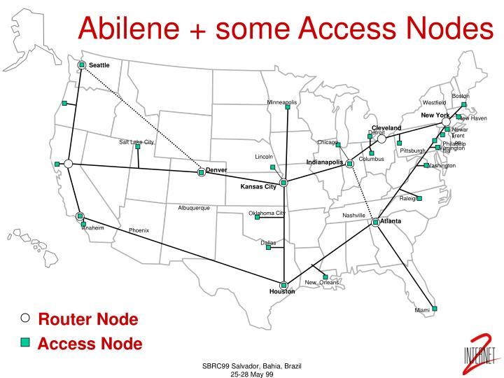 Abilene + some Access Nodes