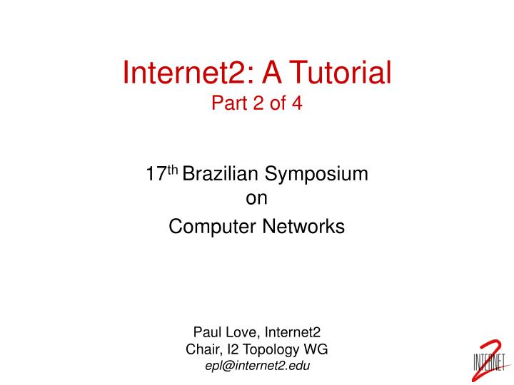internet2 a tutorial part 2 of 4