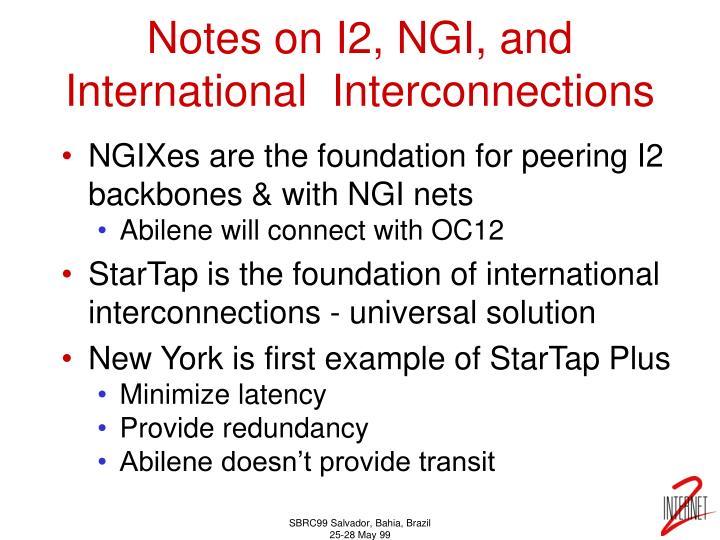 Notes on I2, NGI, and International  Interconnections