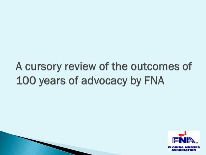 A cursory review of the outcomes of 100 years of advocacy by FNA