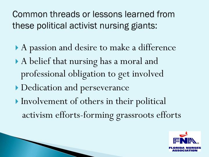 Common threads or lessons learned from these political activist nursing giants: