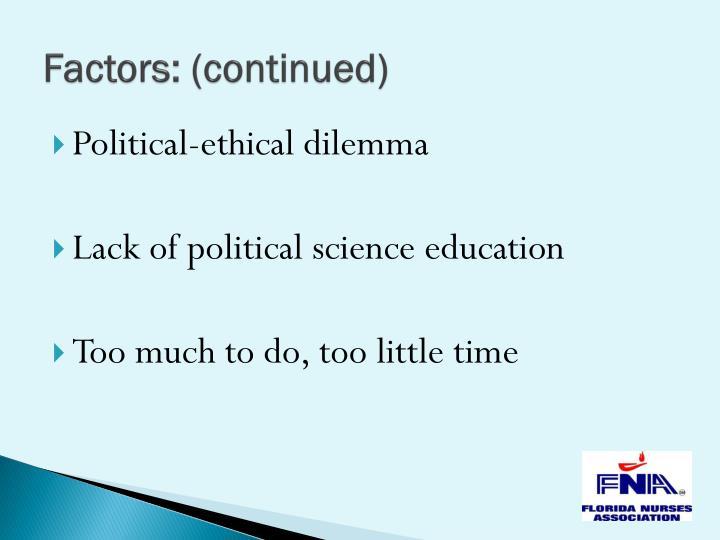 Factors: (continued)