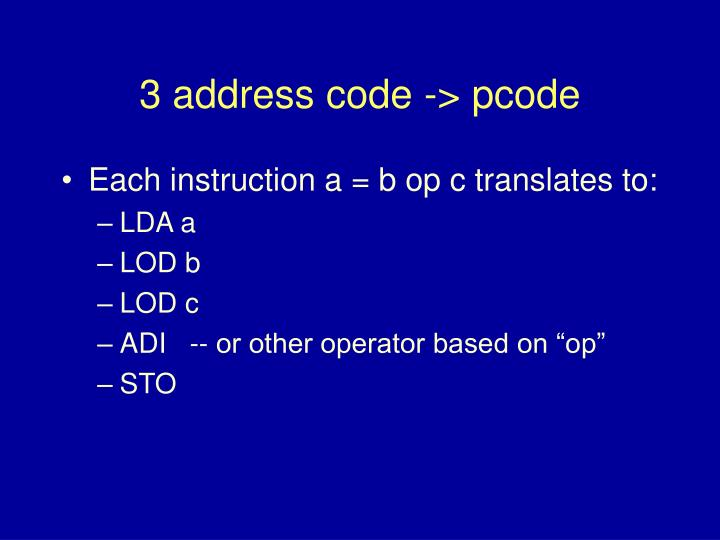 3 address code -> pcode