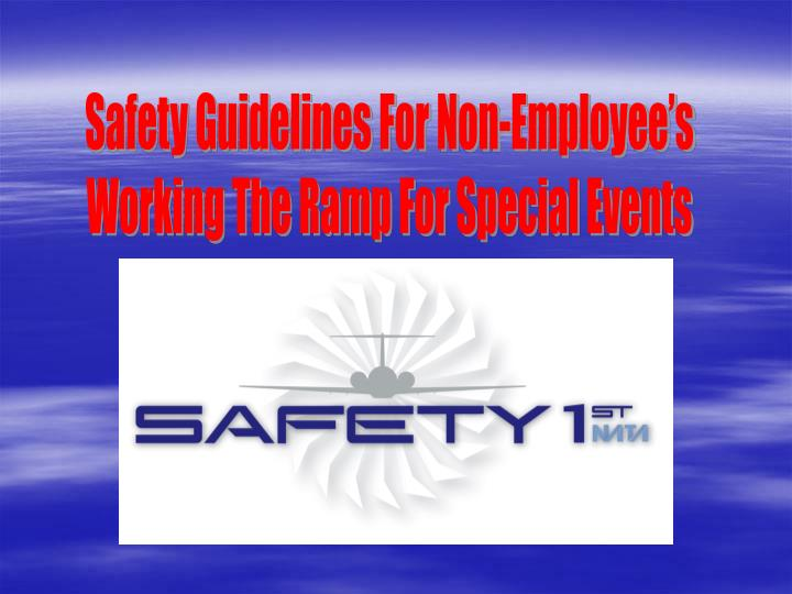 Safety Guidelines For Non-Employee's